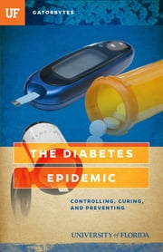 The Diabetes Epidemic - Controlling, Curing, and Preventing ebook by Leonora LaPeter Anton
