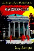 Zombie Apocalypse Florida Part 2:Gainesville ebook by Larry Brasington
