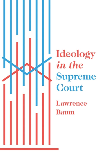 Ideology in the Supreme Court ebook by Lawrence Baum