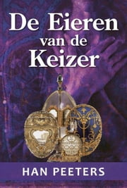 De eieren van de keizer ebook by Han Peeters