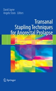Transanal Stapling Techniques for Anorectal Prolapse ebook by