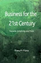 Business for the 21st Century ebook by F. Dupuy