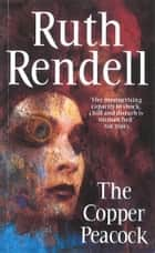 The Copper Peacock ebook by Ruth Rendell