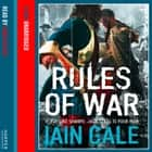 Rules Of War audiobook by Iain Gale