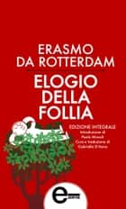 Elogio della follia ebook by Erasmo da Rotterdam