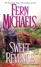 Sweet Revenge ebook by Fern Michaels