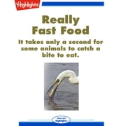 Really Fast Food - It only takes a second for some animals to catch a bite to eat. audiobook by Sue Smith-Heavenrich