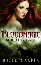 Bloodmagic ebook by Helen Harper