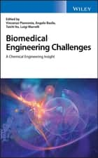 Biomedical Engineering Challenges - A Chemical Engineering Insight ebook by Vincenzo Piemonte, Angelo Basile, Taichi Ito,...