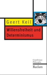 Willensfreiheit und Determinismus - Grundwissen Philosophie ebook by Geert Keil