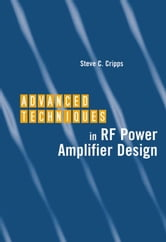 Advanced Techniques in RF Power Amplifier Design ebook by Cripps, Steve C.
