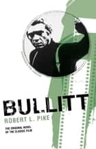 Bullitt ebook by Robert L. Pike