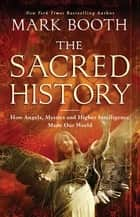 The Sacred History ebook by Mark Booth