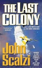 The Last Colony ebook by John Scalzi