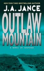 Outlaw Mountain ebook by J. A. Jance
