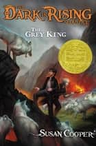 The Grey King ebook by Susan Cooper