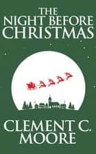 The Night Before Christmas ebook by Clement C. Moore