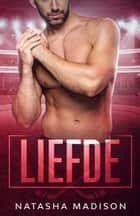 Liefde ebook by Natasha Madison