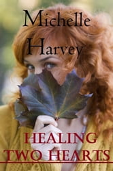 Healing Two Hearts ebook by Michelle Harvey