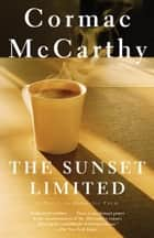 The Sunset Limited ebook by Cormac McCarthy