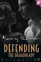 Defending the Dragonlady ebook by Kary Rader