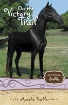 On the Victory Trail ebook by Marsha Hubler