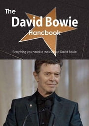 The David Bowie Handbook - Everything you need to know about David Bowie ebook by Smith, Emily