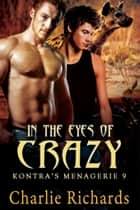 In the Eyes of Crazy - Book 9 ebook by Charlie Richards
