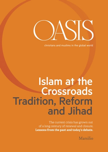Oasis n. 21, Islam at the Crossroads. Tradition, Reform and Jihad - June 2015 (English Edition) ebook by Fondazione Internazionale Oasis