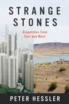 Strange Stones ebook by Peter Hessler