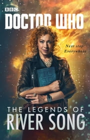 Doctor Who: The Legends of River Song eBook by Jacqueline Rayner, Steve Lyons, Guy Adams,...