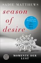 Season of Desire - Band 2 - Momente der Lust ebook by Sadie Matthews, Tatjana Kruse
