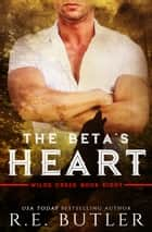 The Beta's Heart (Wilde Creek Eight) ebook by