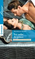 Sur ordre du prince ebook by Michelle Smart
