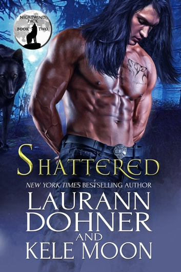 Shattered ebook by Kele Moon,Laurann Dohner