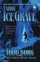 Tahoe Ice Grave ebook by Todd Borg
