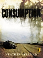 Consumption ebook by Heather Herrman