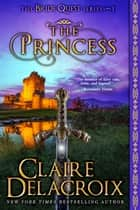 The Princess ebook by Claire Delacroix