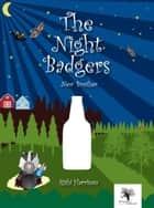 The Night Badgers: New Brother ebook by Rishi Harrison