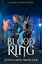 Cloak & Ghost: Blood Ring ebook by