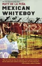 Mexican WhiteBoy ebook by Matt de la Peña