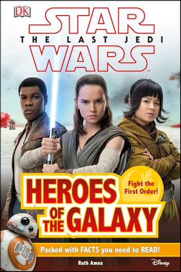 Star Wars The Last Jedi™ Heroes of the Galaxy ebook by Ruth Amos,DK