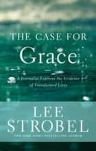 The Case for Grace ebook by Lee Strobel