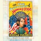 The Mostly True Adventures of Homer P. Figg livre audio by Rodman Philbrick