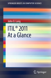 ITIL® 2011 At a Glance ebook by John O. Long