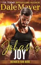 Johan's Joy - A SEALs of Honor World Novel ebook by Dale Mayer