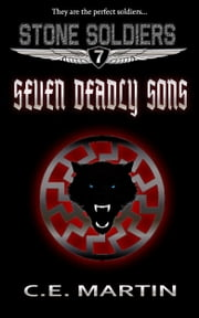 Seven Deadly Sons (Stone Soldiers #7) ebook by C.E. Martin