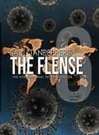 The Flense - 06 - The International Technothriller ebook by Saul Tanpepper