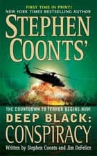 Stephen Coonts' Deep Black: Conspiracy ebook by Stephen Coonts, Jim DeFelice