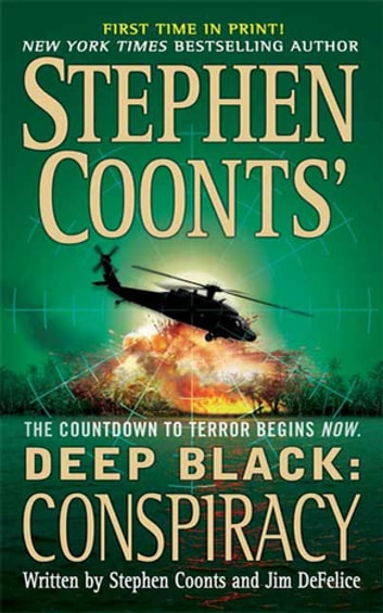 Stephen Coonts' Deep Black: Conspiracy ebook by Stephen Coonts,Jim DeFelice